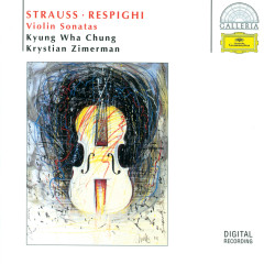 R. Strauss / Respighi: Violin Sonatas - Kyung Wha Chung, Krystian Zimerman