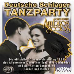 Deutsche Schlager Tanzparty - Orchester Ambros Seelos