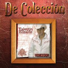 Vencedor (De Coleccíon) - Valentín Elizalde