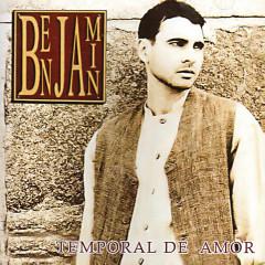 Temporal De Amor - Benjamin