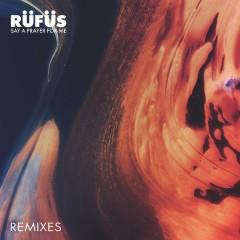Say a Prayer for Me (Remixes) - Rufus