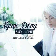 Album Ngược Dòng Suy Nghĩ (Single) - Dương Lê Quang