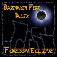 Foreign Eclipse - Bassmaker, Alex
