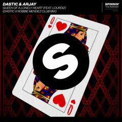 Queen Of A Lonely Heart (Dastic x Robbie Mendez Club Mix) - Dastic, Arjay