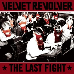 The Last Fight - Velvet Revolver
