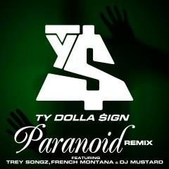 Paranoid (feat. Trey Songz, French Montana & DJ Mustard) [Remix] - Ty Dolla $ign