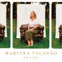 Em Casa - Mariana Valadão