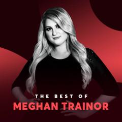 Những Bài Hát Hay Nhất Của Meghan Trainor