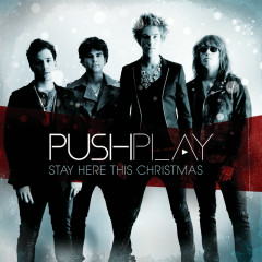 Stay Here This Christmas - Push Play