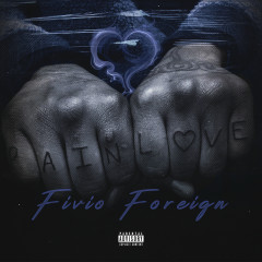 Pain and Love - EP - Fivio Foreign
