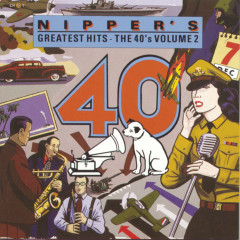 Nipper's All-Time Greatest Hits: The '40s, Vol. 2 - Various Artists