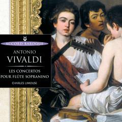 Vivaldi: Les concertos pour flûte sopranino - Charles Limouse, Pascal Monteilhet, Luc Devanne, Judith Depoutot, Olivier Briand