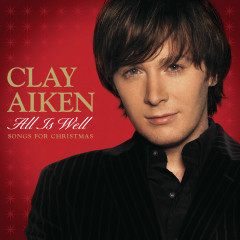 All Is Well - Songs For Christmas - Clay Aiken