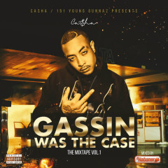 Gassin Was the Case - Ca$ha