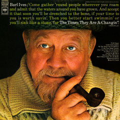 The Times They Are A-Changin' - Burl Ives