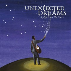 Unexpected Dreams - Songs From The Stars - Various Artists