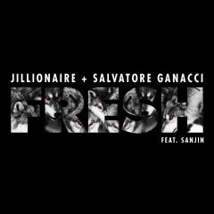 Fresh - Jillionaire, Salvatore Ganacci, Sanjin