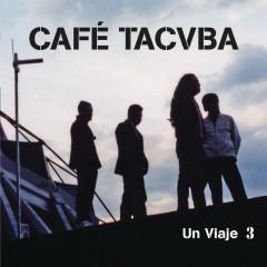 Un Viaje 3 (En Vivo) - Café Tacvba