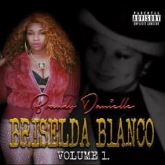 Briselda Blanco, Vol.1 - Brandy Danielle
