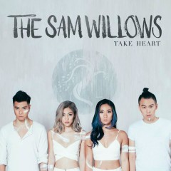 Take Heart - The Sam Willows