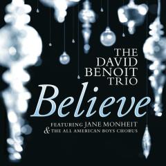 Believe - David Benoit Trio, Jane Monheit, The All-American Boys Chorus