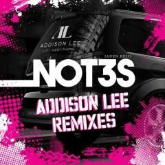 Addison Lee (Remixes) - Not3s