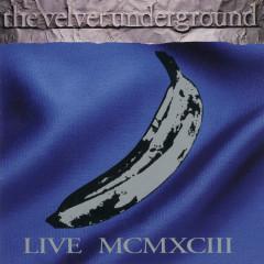 MCMXCIII (Live) - The Velvet Underground