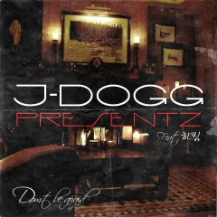 Don't Be Afraid - J-DOGG