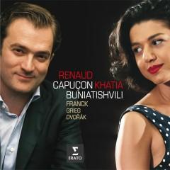 Franck, Grieg, Dvorak: Sonatas for violin & piano - Renaud Capucon, Khatia Buniatishvili
