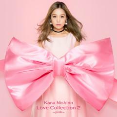 Love Collection 2 Pink - Kana Nishino