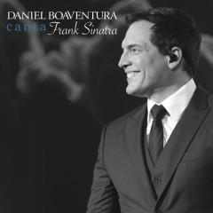 Daniel Boaventura Canta Frank Sinatra (Ao Vivo) - Daniel Boaventura