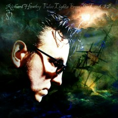 False Lights From the Land EP - Richard Hawley