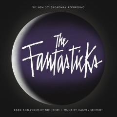The Fantasticks (The New Off-Broadway Recording) - Harvey Schmidt, Tom Jones