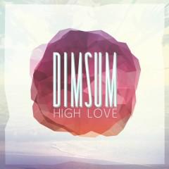 High Love - EP - Dim Sum