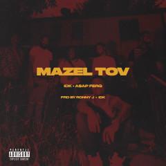 MAZEL TOV - IDK, A$AP Ferg