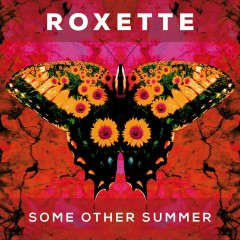 Some Other Summer - Roxette