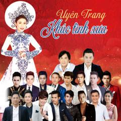 Khúc Tình Xưa - Uyên Trang