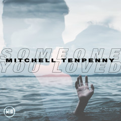Someone You Loved - Mitchell Tenpenny