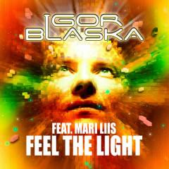 Feel the Light - Igor Blaska, Mari Liis