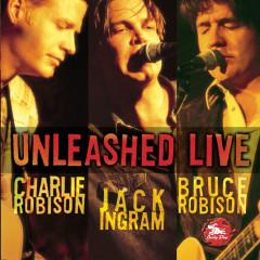 Unleashed Live - Charlie Robison, Jack Ingram, Bruce Robison