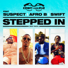 Stepped In (Sexy Back) - Kenny Allstar,Suspect,Afro B,Swift