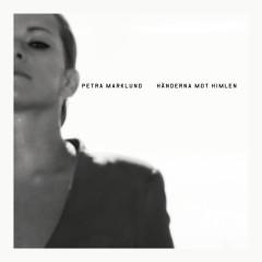 Händerna Mot Himlen - Remixes - Petra Marklund