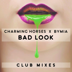 Bad Look (Club Mixes) - Charming Horses, byMIA