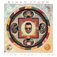 Time Takes Time - Ringo Starr