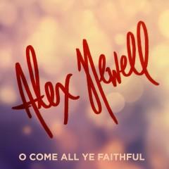 O Come All Ye Faithful - Alex Newell