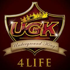 UGK 4 Life - UGK (Underground Kingz)