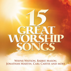 15 Great Worship Songs - Various Artists