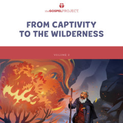 The Gospel Project for Kids Vol. 2 (Winter 2021-22):  From Captivity to the Wilderness - Lifeway Kids Worship
