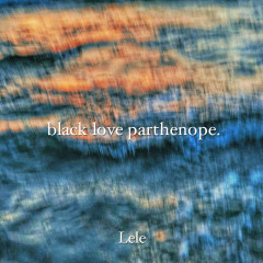 BLACK LOVE PARTHENOPE