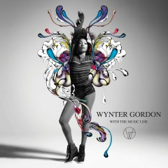 With The Music I Die (Deluxe) - Wynter Gordon
